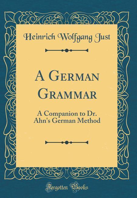 A German Grammar als Buch von Heinrich Wolfgang...