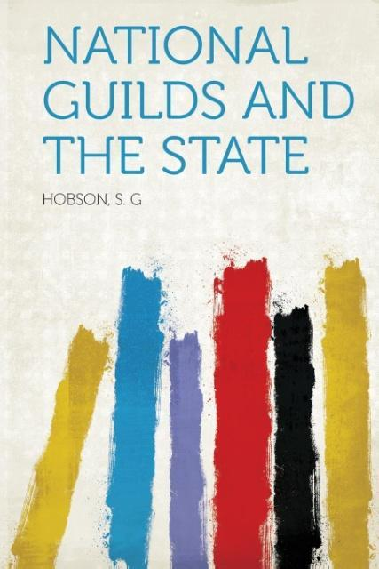 National Guilds and the State als Taschenbuch v...