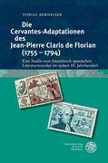 Die Cervantes-Adaptationen des Jean-Pierre Claris de Florian (1755-1794)