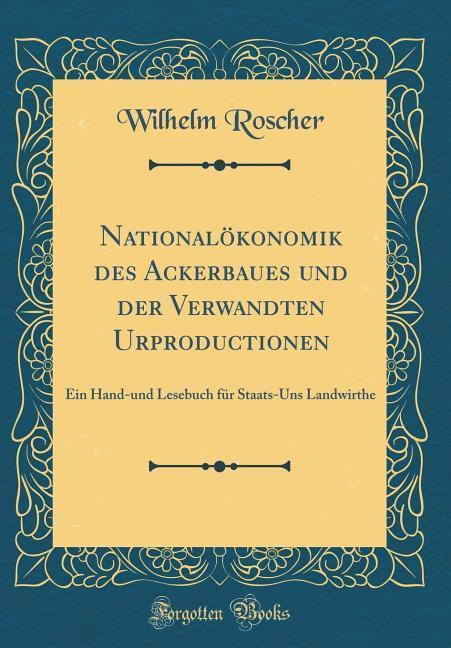 Nationalökonomik des Ackerbaues und der Verwand...