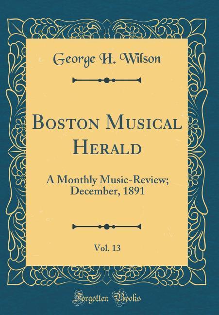 Boston Musical Herald, Vol. 13 als Buch von Geo...