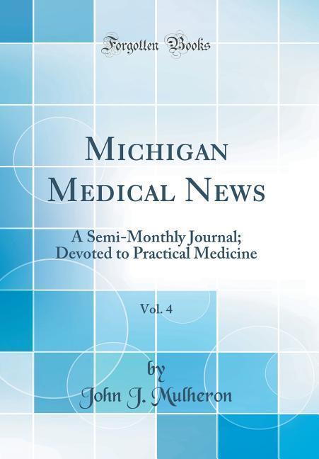 Michigan Medical News, Vol. 4 als Buch von John...