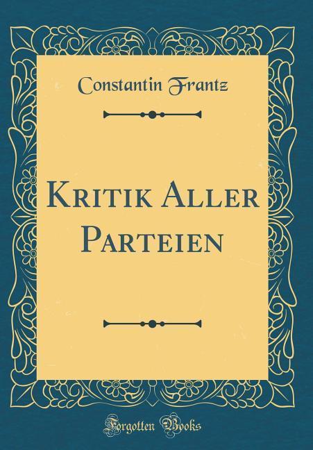 Kritik Aller Parteien (Classic Reprint) als Buc...