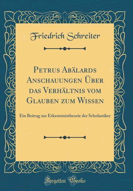 Petrus Abälards Anschauungen Über das Verhältni...