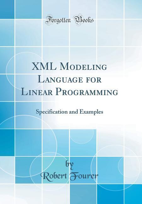 XML Modeling Language for Linear Programming al...