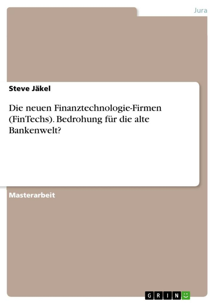 Die neuen Finanztechnologie-Firmen (FinTechs). ...