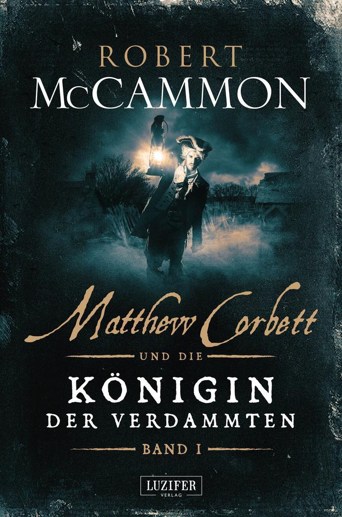 Matthew Corbett und die Königin der Verdammten (Band 1) als eBook