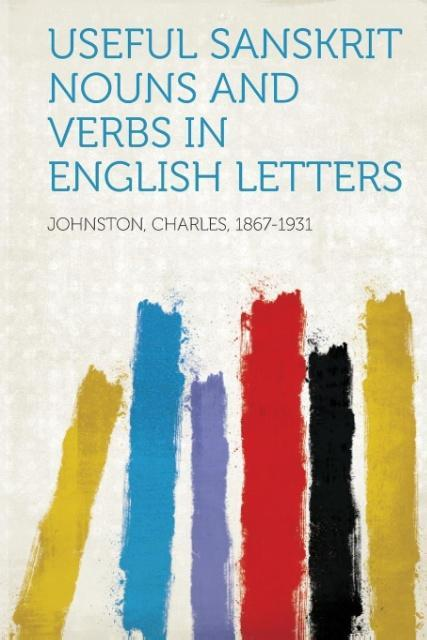 Useful Sanskrit Nouns and Verbs in English Letters als Taschenbuch
