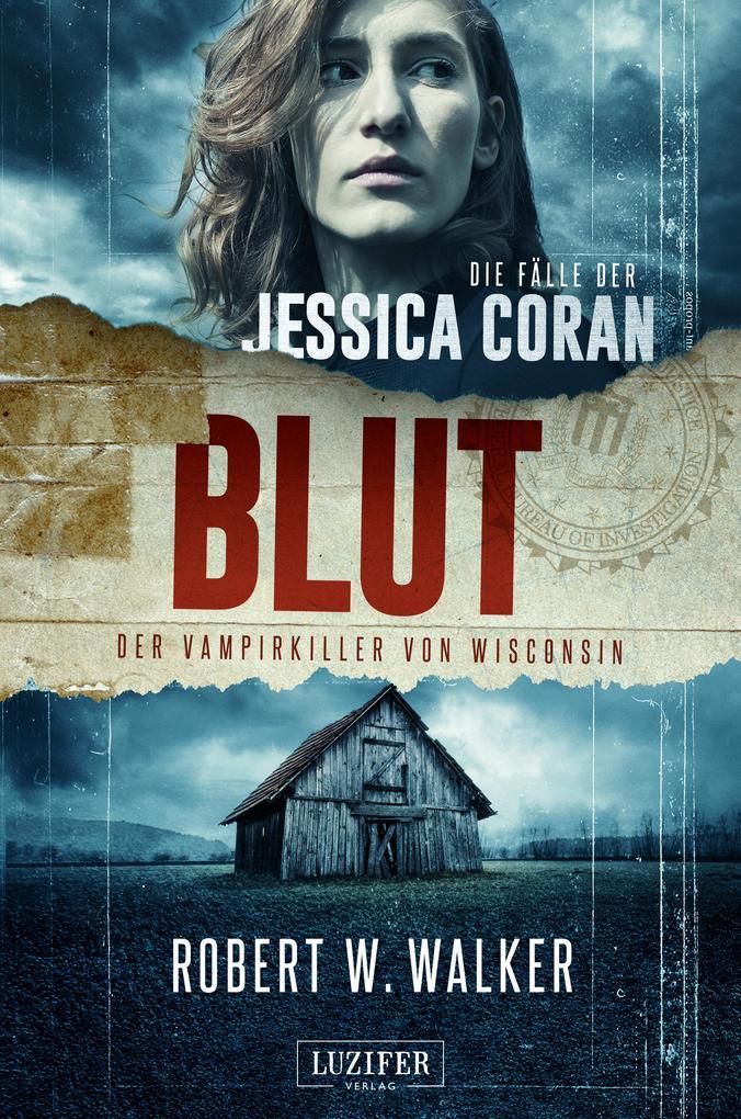 BLUT - Der Vampirkiller von Wisconsin als eBook