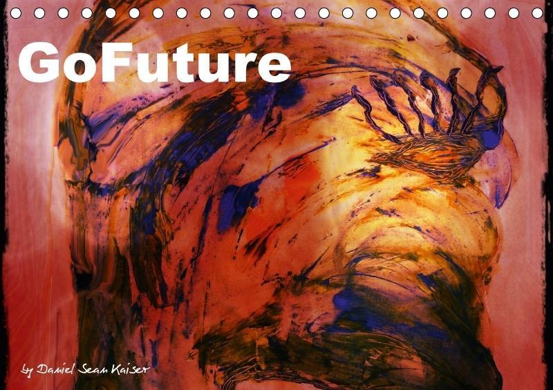 GoFuture by Daniel Sean Kaiser (Tischkalender 2...