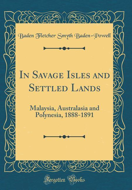 In Savage Isles and Settled Lands als Buch von ...