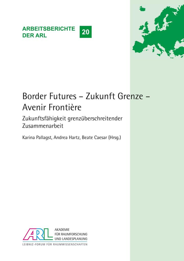 Border Futures - Zukunft Grenze - Avenir Fronti...