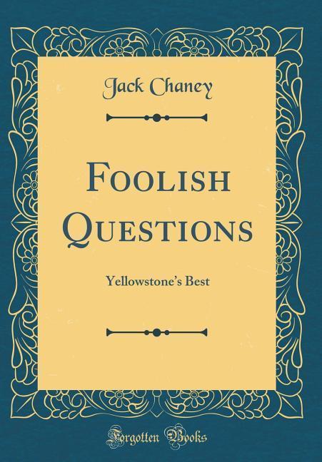 Foolish Questions als Buch von Jack Chaney