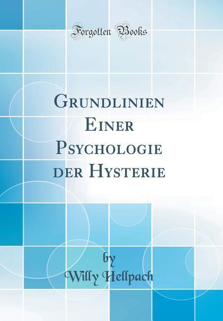 Grundlinien Einer Psychologie der Hysterie (Cla...