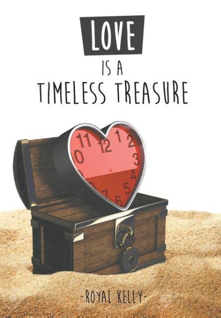 Love Is a Timeless Treasure als Buch von Royal ...