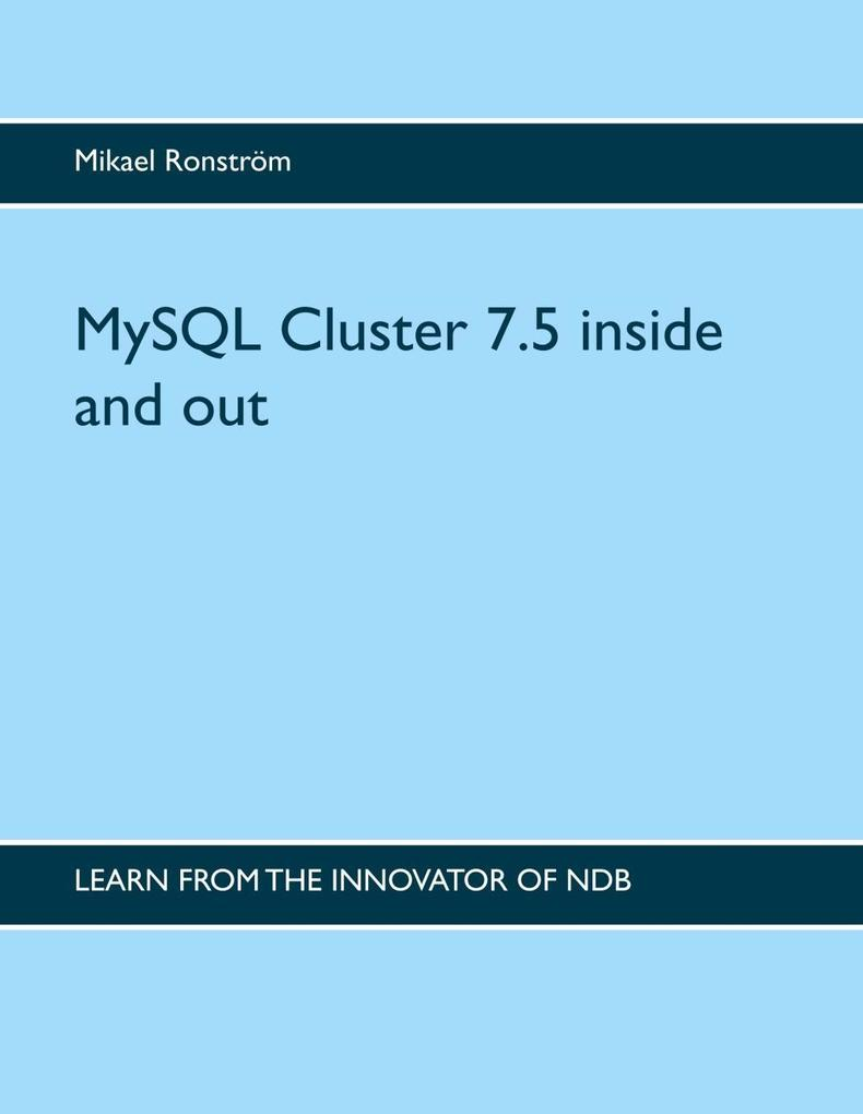 MySQL Cluster 7.5 inside and out als eBook