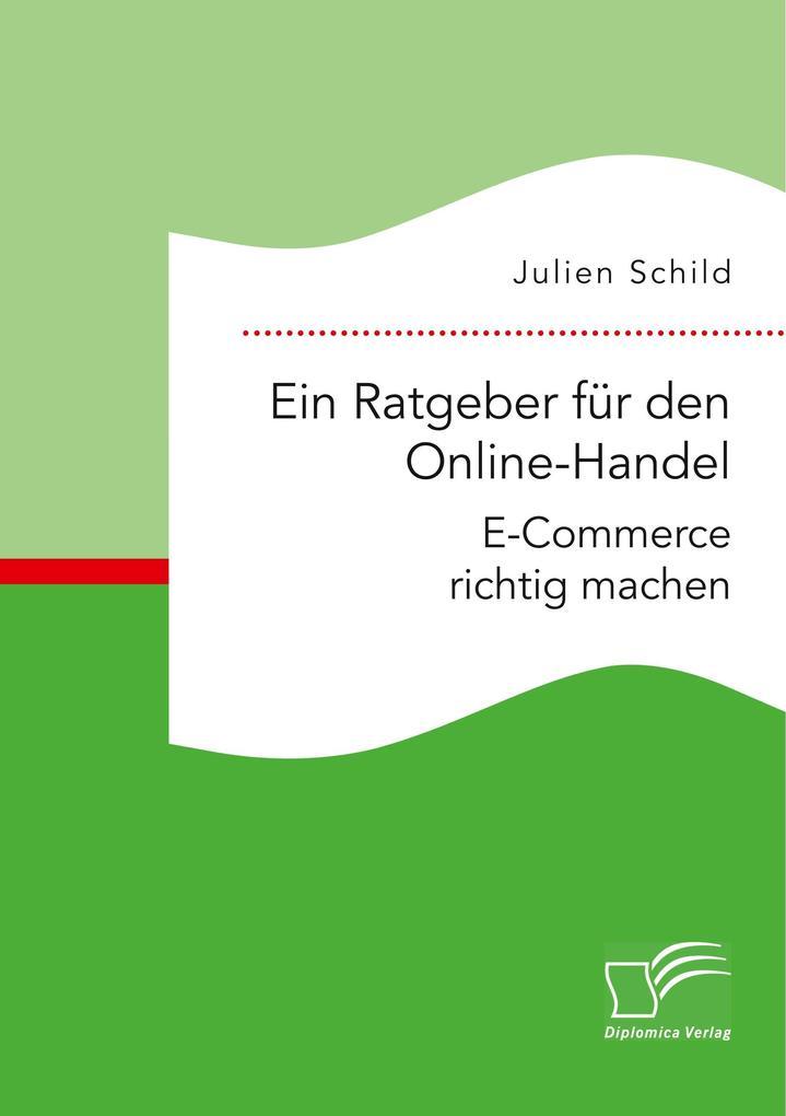 Ein Ratgeber für den Online-Handel: E-Commerce ...
