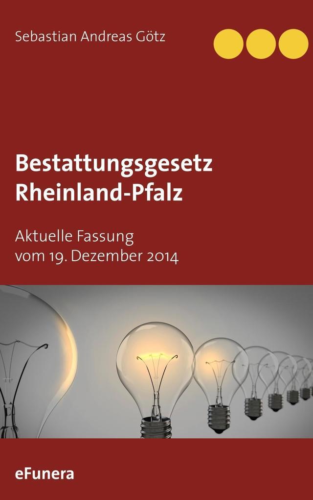 Bestattungsgesetz Rheinland-Pfalz als eBook Dow...