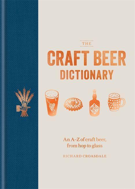 The Craft Beer Dictionary als Buch von Richard ...