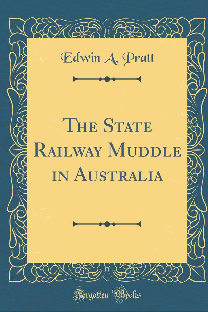 The State Railway Muddle in Australia (Classic ...