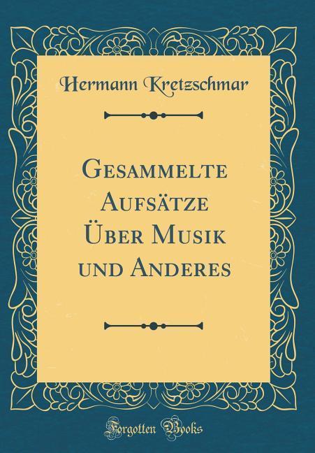 Gesammelte Aufsätze Über Musik und Anderes (Cla...