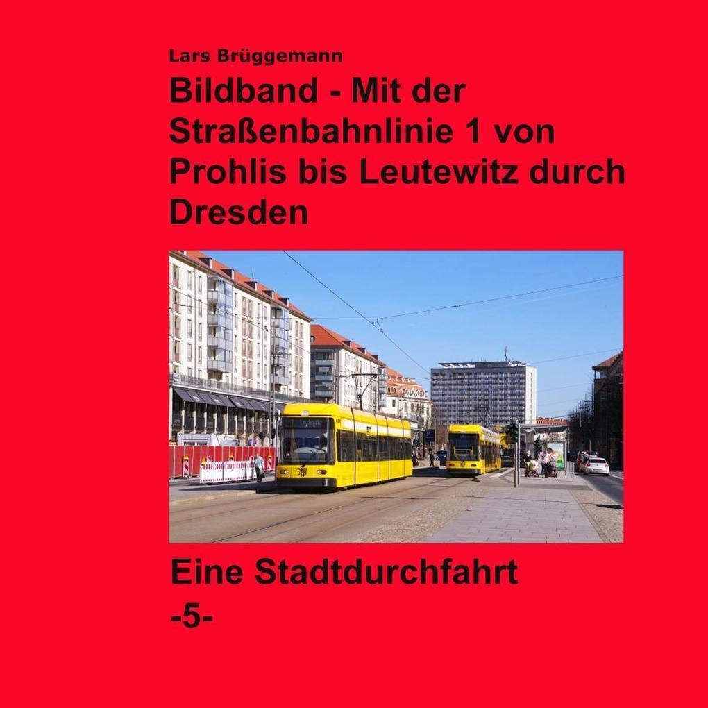 Bildband - Mit der Straßenbahnlinie 1 durch Dresden als eBook
