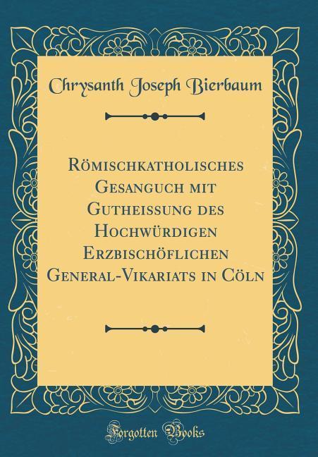 Römischkatholisches Gesanguch mit Gutheissung d...