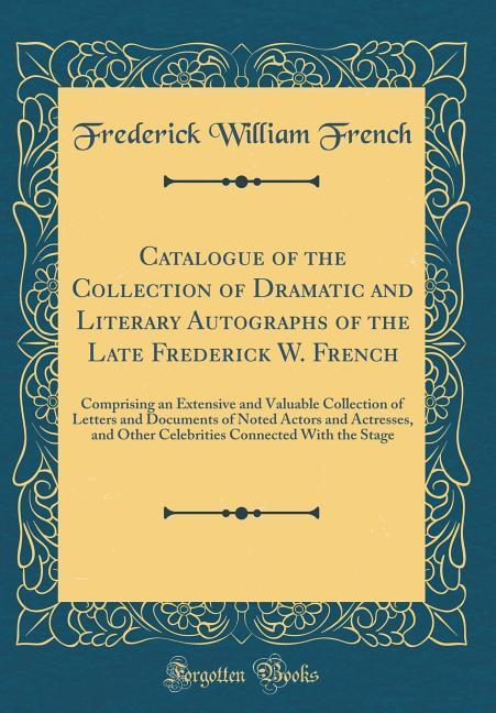 Catalogue of the Collection of Dramatic and Lit...