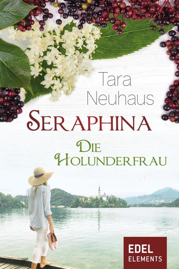 Seraphina - Die Holunderfrau als eBook