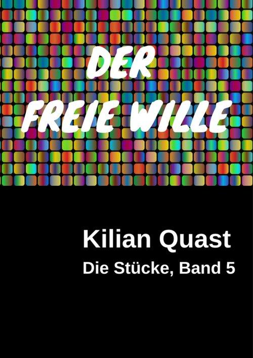 DER FREIE WILLE - Die Stücke, Band 5 als eBook