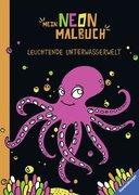 Mein Neon-Malbuch: Leuchtende Unterwasserwelt