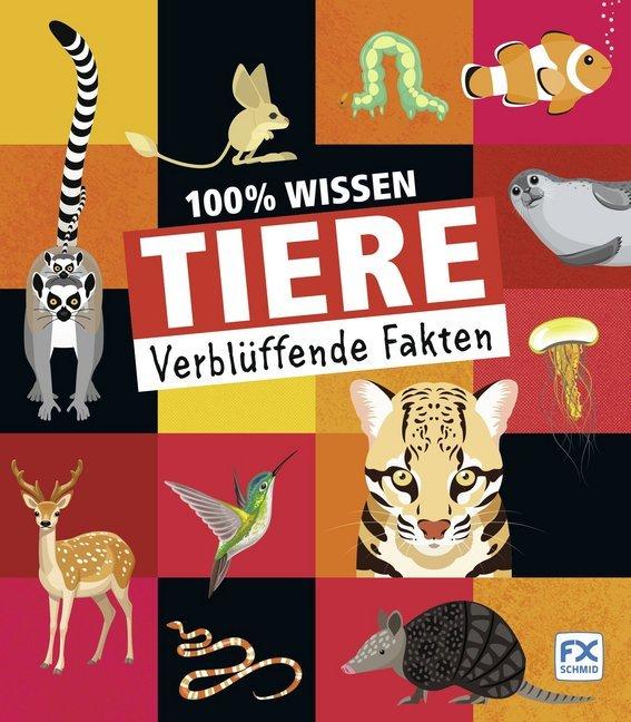 100% Wissen: Tiere als Buch (kartoniert)