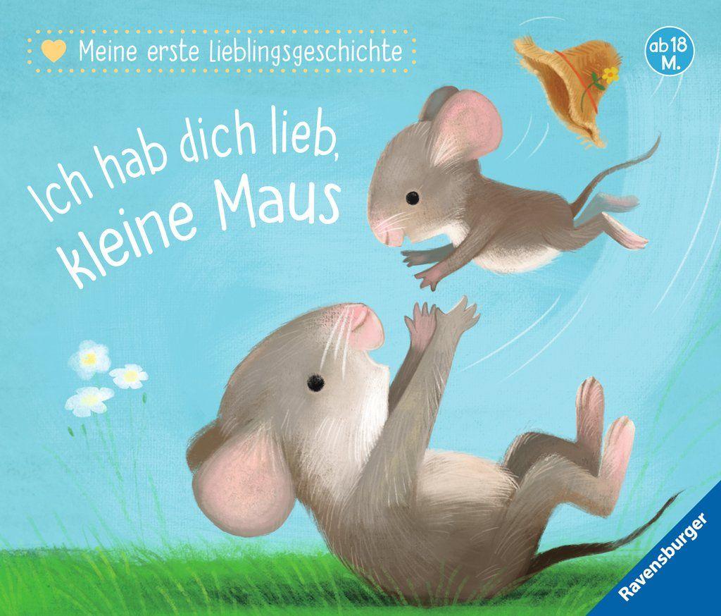 Meine erste Lieblingsgeschichte: Ich hab dich lieb, kleine Maus als Buch