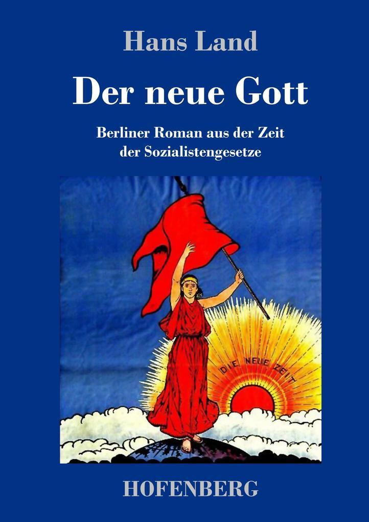 Der neue Gott als Buch von Hans Land, (Hugo Lan...