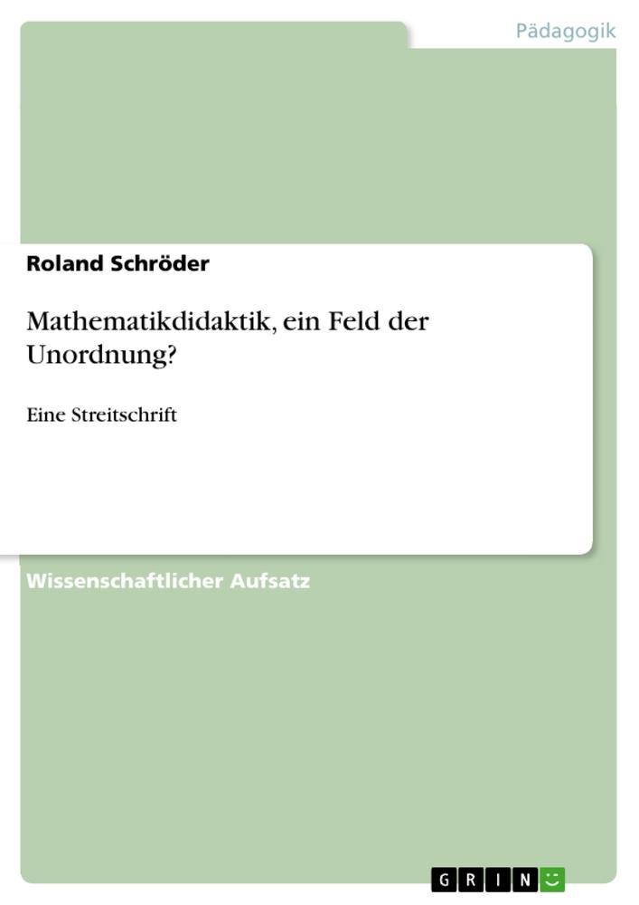 Mathematikdidaktik, ein Feld der Unordnung? als Buch von Roland Schröder - Roland Schröder