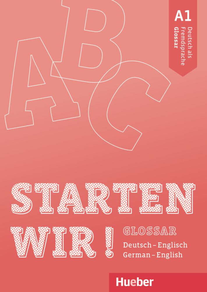 Starten wir! A1. Deutsch als Fremdsprache / Glo...