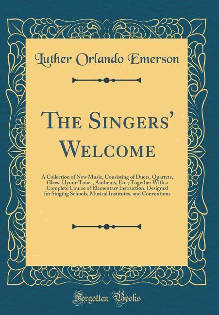The Singers´ Welcome als Buch von Luther Orland...