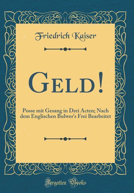 Geld! als Buch von Friedrich Kaiser