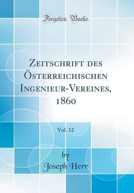 Zeitschrift des Österreichischen Ingenieur-Vere...