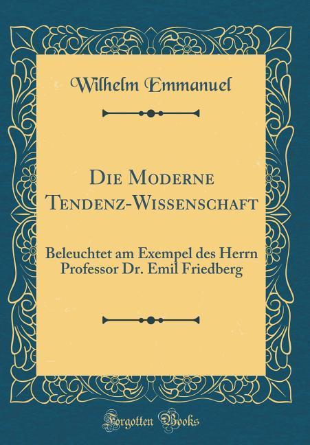 Die Moderne Tendenz-Wissenschaft als Buch von W...
