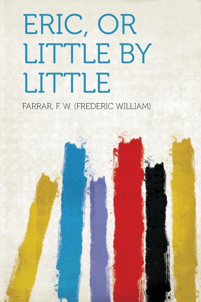 Eric, or Little by Little als Taschenbuch von