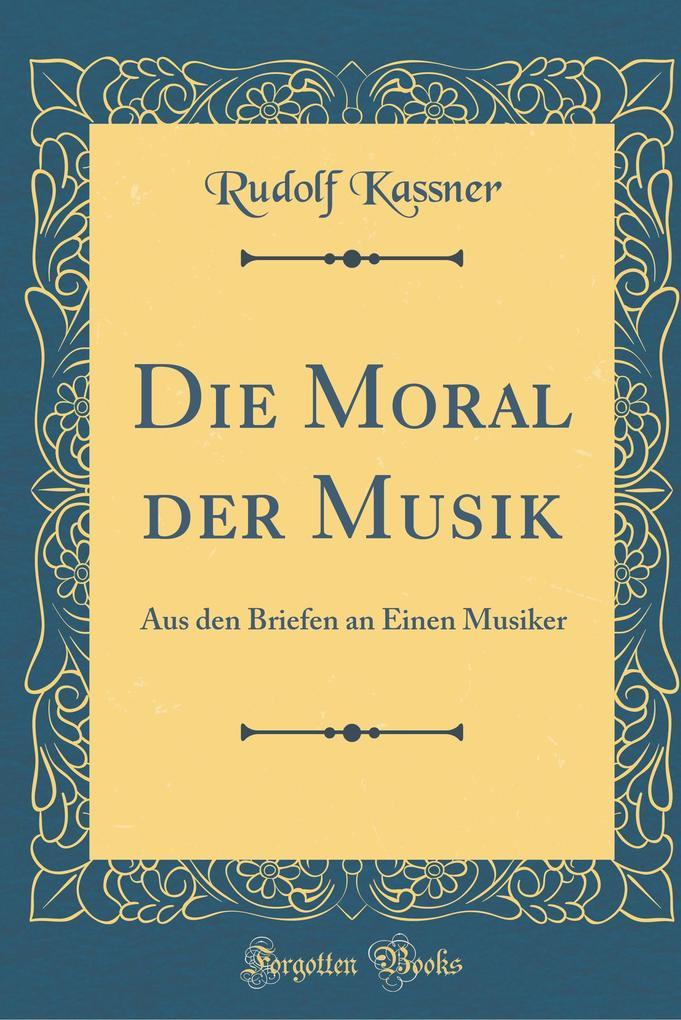Die Moral der Musik als Buch von Rudolf Kassner