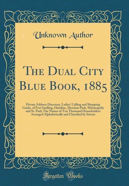 The Dual City Blue Book, 1885 als Buch von Unkn...
