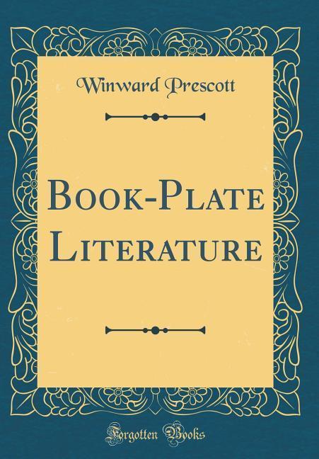 Book-Plate Literature (Classic Reprint) als Buc...