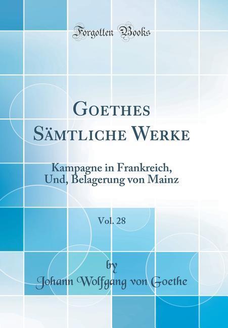 Goethes Sämtliche Werke, Vol. 28 als Buch von J...