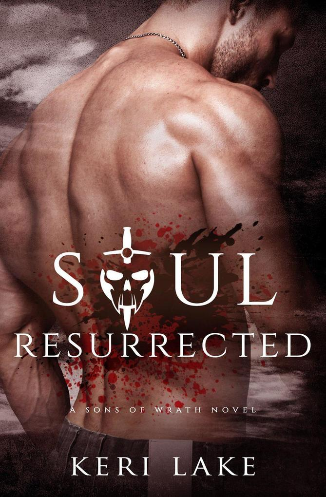 Soul Resurrected (A Sons Of Wrath Novel, #2) al...