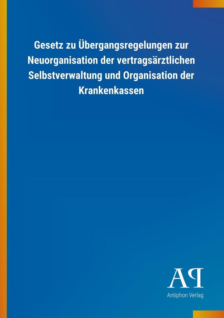 Gesetz zu Übergangsregelungen zur Neuorganisati...