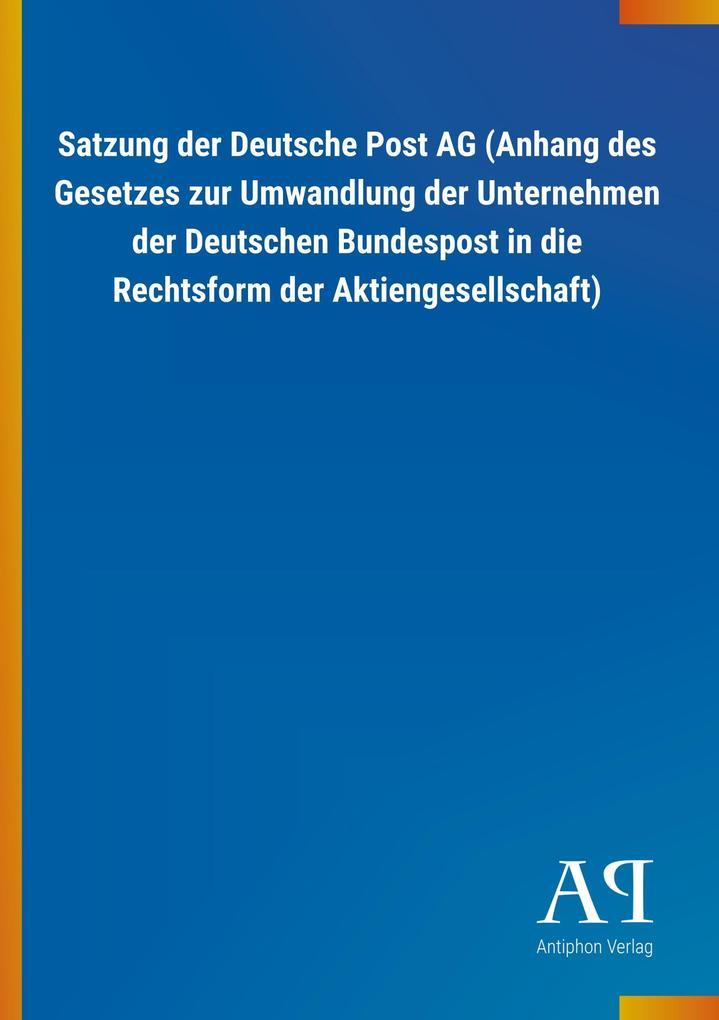 Satzung der Deutsche Post AG (Anhang des Gesetz...