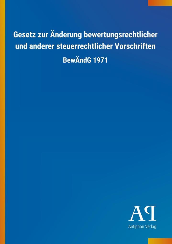 Gesetz zur Änderung bewertungsrechtlicher und a...