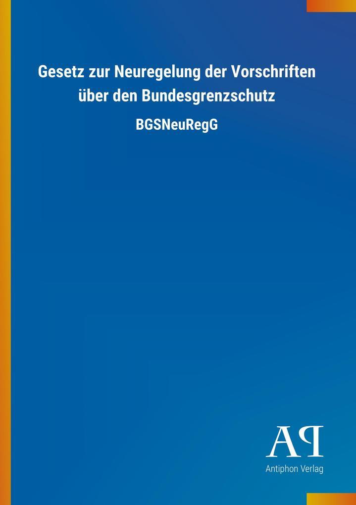 Gesetz zur Neuregelung der Vorschriften über de...